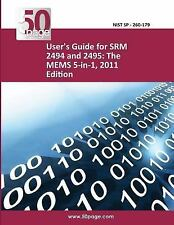 User's Guide for SRM 2494 and 2495: the MEMS 5-In-1, 2011 Edition by nist...