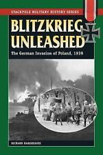 Blitzkrieg Unleashed: The German Invasion of Poland, 1939 Stackpole Military Hi