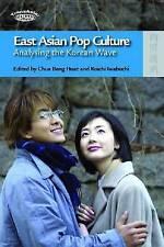Este asiático Pop Culture – analizar la onda de Corea, Beng Huat Chua