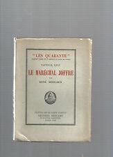 Le Maréchal Joffre Les Quarante Fauteuil XXXV René Benjamin REF E24