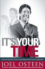 It's Your Time : Activate Your Faith, Achieve Your Dreams, and Increase in God's