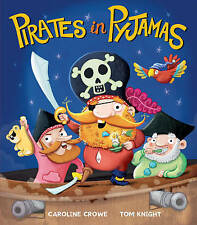 Pirates in Pyjamas by Caroline Crowe (Paperback, 2015)