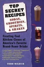 Top Secret Recipes--Sodas, Smoothies, Spirits, & Shakes: Creating Cool Kitchen C
