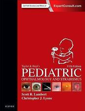 Taylor and Hoyt's Pediatric Ophthalmology and Strabismus, 5th Ed. New!