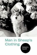 Man in Sheep's Clothing by Richard A. Ratcliff (2007, Hardcover)