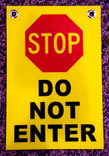 """STOP - DO NOT ENTER  8"""" x12"""" Plastic Coroplast Sign with Grommets yellow"""