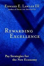 Rewarding Excellence : Pay Strategies for the New Economy, Edward E. Lawler III,