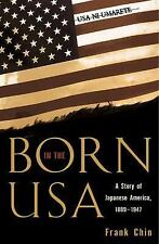 Born in the USA: A Story of Japanese America, 1889-1947 (Pacific Formations: Glo