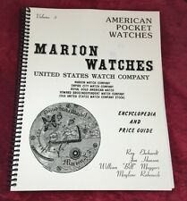 MARION WATCHES E.S. Watch Co. 147 pages by Roy Ehrhardt.  Second Edition.  Vo. 3