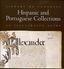 Library of Congress: Hispanic and Portuguese Collections-An Illustrated Guide