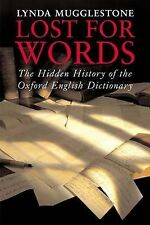 Lost for Words: The Hidden History of the Oxford English Dictionary by Lynda...