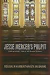 Jesse Mercer's Pulpit : Preaching in a Community of Faith and Learning (2006,...