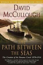 The Path Between the Seas : The Creation of the Panama Canal, 1870-1914 by...