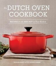 The Dutch Oven Cookbook : Recipes for the Best Pot in Your Kitchen by Sharon...