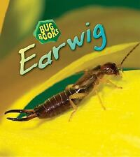 Earwig (Bug Books (2nd Edition)