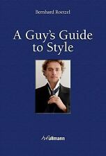 A Guy's Guide to Style, Roetzel, Bernhard