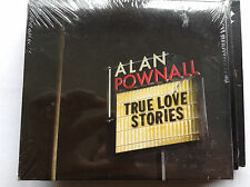 Alan Pownall - True Love Stories (2010) BRAND NEW SEALED CD - FAST POST