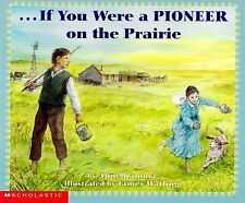 If You Were a Pioneer on the Prairie by Anne Kamma History