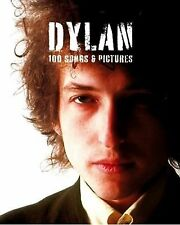 NEW Bob Dylan : 100 Songs and Pictures by Music Sales Staff (2009, Paperback)