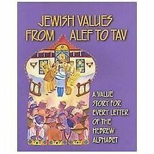 Jewish Values from Alef to Tav: A Value Story for Every Letter of the Hebrew Alp