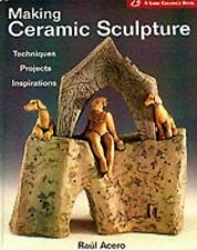 Making Ceramic Sculpture: Techniques * Projects * Inspirations (A Lark-ExLibrary