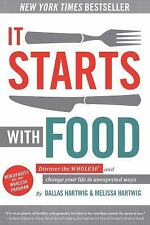 It Starts With Food: Discover the Whole30 and Change Your Life in Unexpected Wa