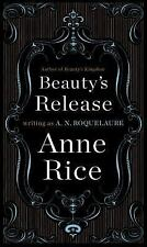 Beauty's Release: A Novel (Sleeping Beauty Trilogy) by Roquelaure, A. N.; Rice,