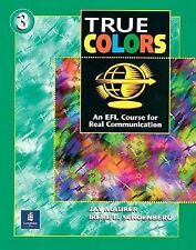 True Colors, Level 3 : An EFL Course for Real Communication True Colors: An...