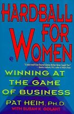 Hardball for Women : Winning at the Game of Business by Susan K. Golant and Pat