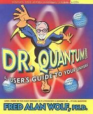 Dr. Quantum Presents : A User's Guide to the Universe by Fred Alan Wolf... New!