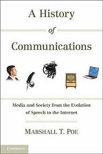 A History of Communications: Media and Society from the Evolution of Speech...