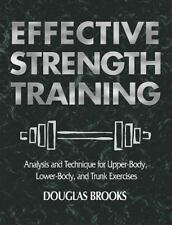 Effective Strength Training: Analysis and Technique for Upper Body, Lower Body,