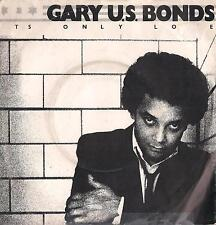DISCO 45 Giri   Gary U.S. Bonds - It's Only Love / This Little Girl