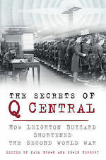 The Secrets of Q Central: How Leighton Buzzard Shortened the Second World War,