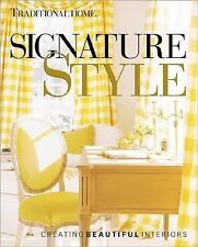 Signature Style: Creating Beautiful Interiors, Traditional Home Books, Good Book