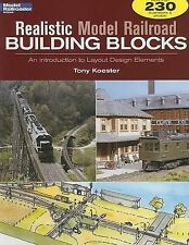 Realistic Model Railroad Building Blocks: An Introduction to Layout Design...