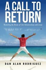 A Call to Return by Dan Alan Rodriguez (Paperback)
