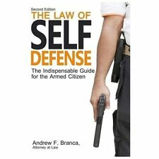 The Law of Self Defense: The Indispensable Guide to the Armed Citizen, 2nd Editi