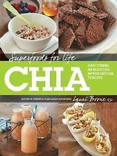 Superfoods for Life, Chia: - Boost Stamina - Aid Weight Loss - Improve Digestion