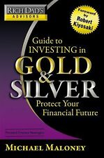Rich Dad's Advisors: Guide to Investing In Gold and Silver: Protect Your Financi