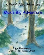 Max's Big Adventure by Janis Hennessey (2014, Paperback)