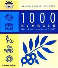 1000 Symbols : What Shapes Mean in Art and Mythology by Rowena Shepherd and...