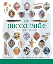 The Wicca Bible: The Definitive Guide by Ann-Marie Gallagher (Paperback) NEW