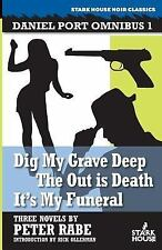 Dig My Grave Deep / The Out is Death / It's My Funeral by Peter Rabe (2014,...