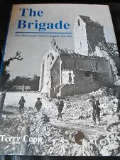 The Brigade: The Fifth Canadian Infantry Brigade, 1939-1945 by Terry Copp