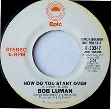 "BOB LUMAN  How Do You Start Over 7"" 45 rpm Epic Records 1975  Country Promo"