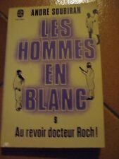 LES HOMMES EN BLANC TOME 6 AU REVOIR DOCTEUR ROCH de ANDRE SOUBIRAN