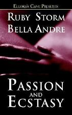 Passion and Ecstasy by Storm, Ruby; Andre, Bella