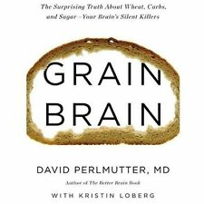 Grain Brain : The Surprising Truth about Wheat, Carbs, and Sugar--Your..(.NEW)