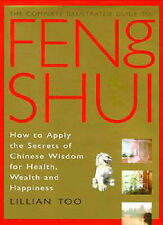 The Complete Illustrated Guide to Feng Shui: How to Apply the Secrets of...